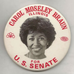 "Campaign Button, ""Carol Moseley Braun, Illinois, for U.S. Senate"""